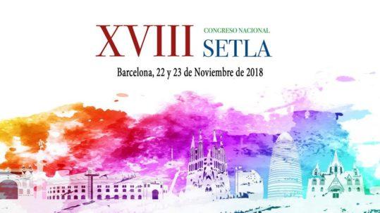XVIII Congreso Setla - Barcelona 22 y 23 de Noviembre de 2018